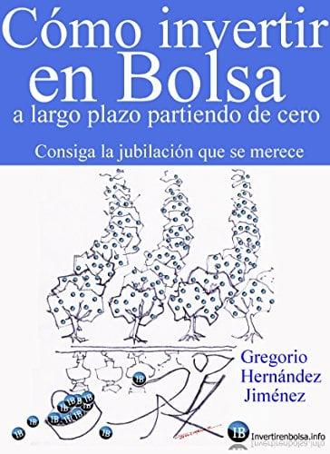 Portada del libro recomendado sobre bolsa e inversión: Cómo invertir en Bolsa a largo plazo partiendo de cero (Consiga la jubilación que se merece) de Gregorio Hernández Jiménez