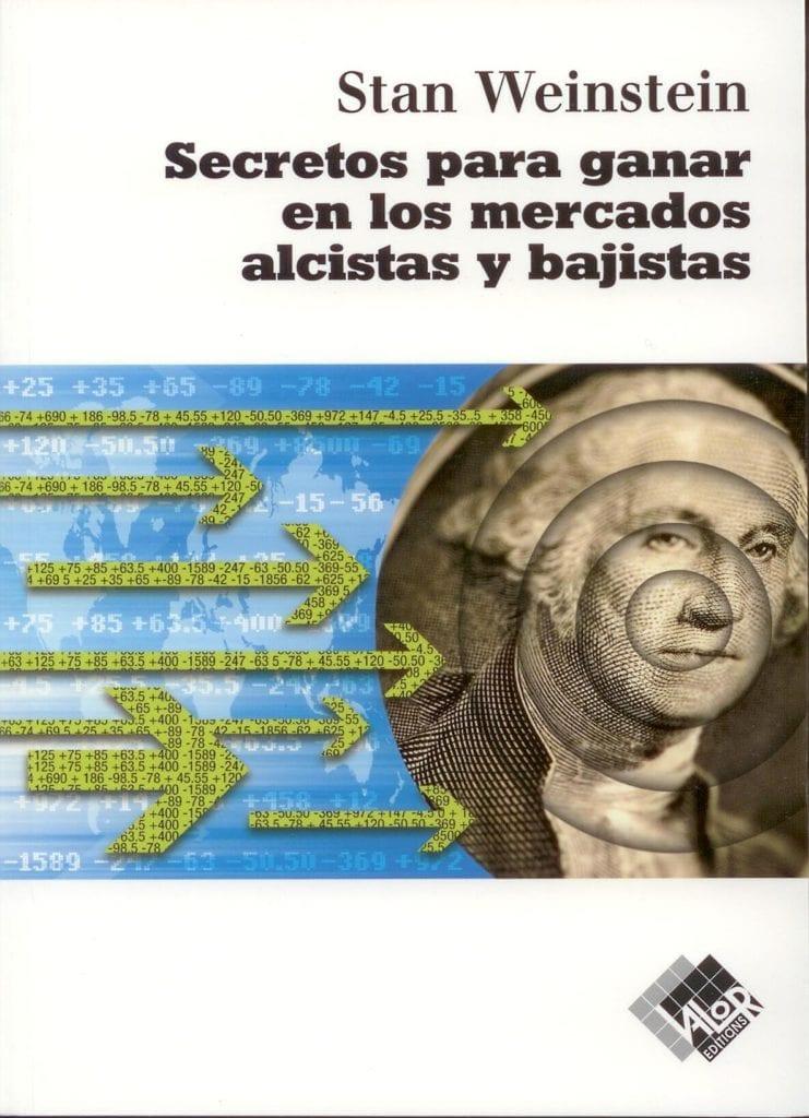 Portada del libro recomendado sobre bolsa e inversión: Los Secretos para ganar Dinero en los Mercados Alcistas y Bajistas de Stan Weinstein