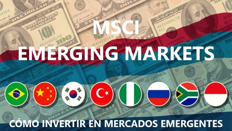 Portada MSCI Emerging Markets - Como invertir en mercados emergentes