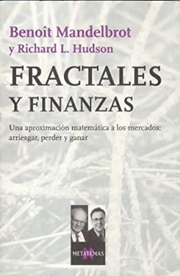 Portada del libro recomendado sobre bolsa e Inversión: Fractales y finanzas de Benoit Mandelbrot