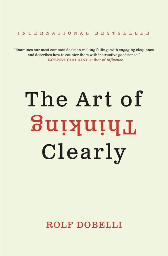 Portada del libro recomendado The Art of thinking Clearly de Rolf Dobelli